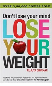 Don't Lose Your Mind, Lose Your Weight Paperback– 1 Jan 2009