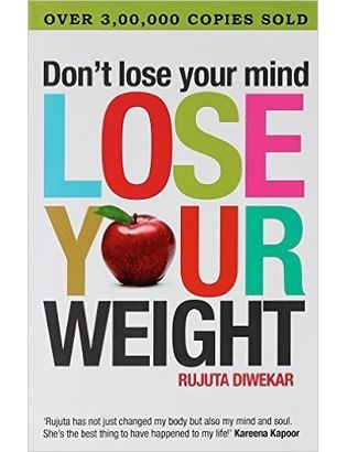 Don t Lose Your Mind, Lose Your Weight Paperback– 1 Jan 2009