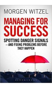 Managing for Success: Spotting Danger Signals- And Fixing Problems Before They Happen: Spotting Danger Signals- and Fixing Problems Before They Happen