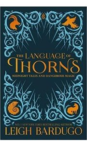 The Language of Thorns: Midnight Tales and Dangerous Magic- Paperback