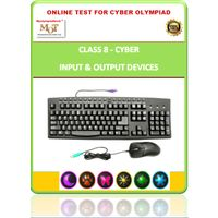 Class 8, Input & Output devices, Online Cyber Olympiad test