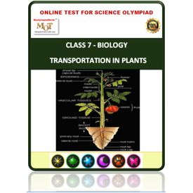 Class 7, Transportation in plants, Online test for Science Olympiad