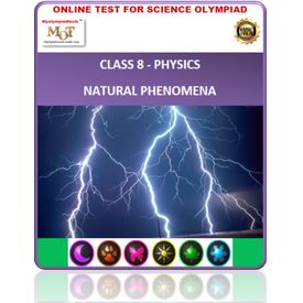 Class 8, Physics- Natural Phenomena, Online test for Science Olympiad