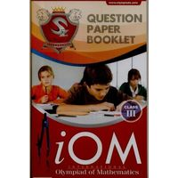 Classs 3- International Olympiad of Mathematics (iOM) - Question Paper Booklet