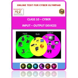 Class 10, Input- Output Devices, Online test for Cyber Olympiad