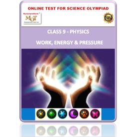 Class 9, Work Energy & Power, Online test for Science Olympiad