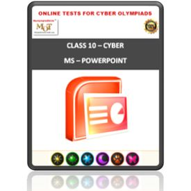 Class 10, MS Powerpoint, Online test for Cyber Olympiad
