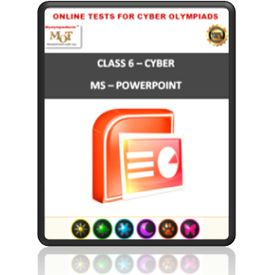 Class 6, MS Powerpoint, Online test for Cyber Olympiad