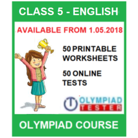 Class 5 English Olympiad course with 50 Printable worksheets and 50 Online tests