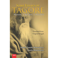 Some Essays of Tagore: History. Society. Politics