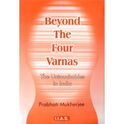 Beyond the Four Varnas: the Untouchables in India 2nd Ed.
