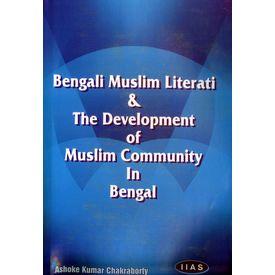 Bengali Muslim literati and the Development of Muslim Community in Bengal