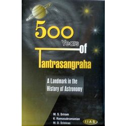 500 Years of Tantrasangraha: A Landmark in the History of Astronomy