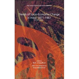 Trends of Socio- Economic Change in India: 1871- 1961