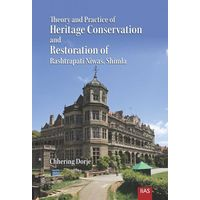 Theory and Practice of Heritage Conservation and Restoration of Rashtrapati Niwas, Shimla