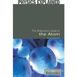 The Britannica Guide to the Atom