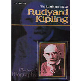 The Luminous Life Of Rudyard Kipling By Shyam Dua