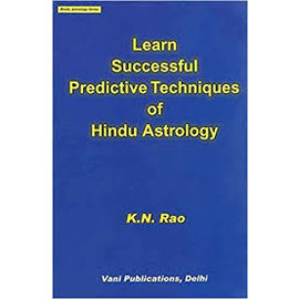 Learn Successful Predictive Techniques Of Hindu Astrology By K. N. Rao
