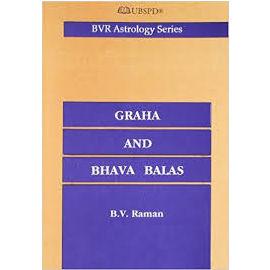 Graha And Bhava Balas By B. V. Raman