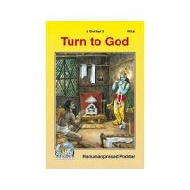 Gita Press- Turn To God By Hanumanprasad Poddar