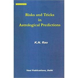 Risks And Tricks In Astrological Predictions By K. N. Rao