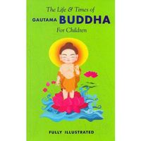 The Life & Times Of Gautama Buddha