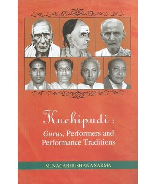 Kuchipudi: Gurus, Performers and Performance Traditions
