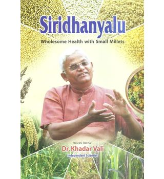 Siridhanyalu Wholesome Health With Small Millets