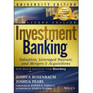 Investment Banking: Valuation, Leveraged Buyouts, and Mergers and Acquisitions, University 2nd Edition