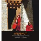 Anubhuti Hotizons of Experiential Learning: Architecture of Bhutan
