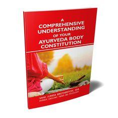 A Comprehensive Understanding of your Ayurveda Body Constitution (Understanding Ayurveda Book 1)  - Linda Bretherton