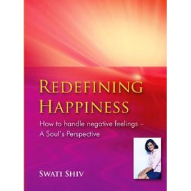 Redefining Happiness By Dr. Swati Rao Shiv