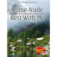 Come Aside and Rest With Me