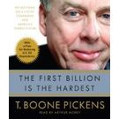 The First Billion Is the Hardest: Reflections on a Life of Comebacks and America's Energy Future[ Abridged, Audiobook] [ Audio CD] T. Boone Pickens (Author) , Arthur Morey (Reader)