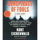 Conspiracy of Fools: A True Story[ Abridged, Audiobook] [ Audio CD] Kurt Eichenwald (Author) , Stephen Lang (Reader)