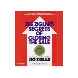 The Secrets of Closing the Sale[ Abridged, Audiobook] [ Audio CD] Zig Ziglar (Author, Reader)