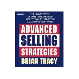 Advanced Selling Strategies: The Proven System Practiced by Top Salespeople[ Abridged, Audiobook] [ Audio CD]