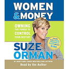 Women & Money: Owning the Power to Control Your Destiny[ Abridged, Audiobook] [ Audio CD] Suze Orman (Author, Reader)