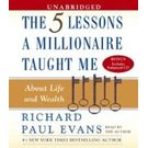 Five Lessons a Millionaire Taught Me About Life and Wealth[ Audiobook, Unabridged] [ Audio CD] Richard Paul Evans (Author, Reader)