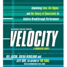 Velocity: Combining Lean, Six Sigma and the Theory of Constraints to Achieve Breakthrough Performance - A Business Novel[ Abridged, Audiobook] [ Audio CD] Dee Jacob (Author) , Suzan Bergland (Author) , Linda Weber (Reader) , Jeff Cox (Contributor)