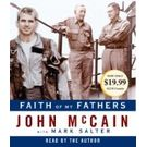 Faith of My Fathers[ Abridged, Audiobook] [ Audio CD] Mark Salter (Author) , John McCain (Author, Reader)