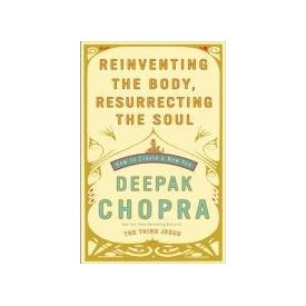Reinventing the Body, Resurrecting the Soul: How to Create a New You[ Audiobook, Unabridged] [ Audio CD] Deepak Chopra (Author, Reader)