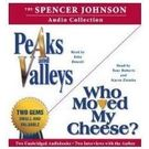 The Spencer Johnson Audio Collection: Including Who Moved My Cheese? and Peaks and Valleys[ Audiobook, Unabridged] [ Audio CD] Spencer Johnson (Author, Reader) , Tony Roberts (Reader) , Kenneth Blanchard (Reader) , John Dossett (Reader)