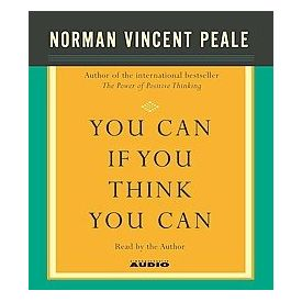 You Can If You Think You Can[ Abridged, Audiobook, CD] [ Audio CD] Dr. Norman Vincent Peale (Author, Reader)