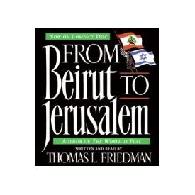 From Beirut to Jerusalem CD[ Abridged, Audiobook] [ Audio CD] Thomas L. Friedman (Author, Reader)
