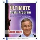 The Ultimate Goals Program: How To Get Everything You Want Faster Than You Thought Possible[ Abridged, Audiobook] [ Audio CD] Brian Tracy (Author, Reader)