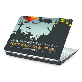 Clublaptop I Am Not Afraid Of Death -CLS 160 Laptop Skin(For 15.6  Laptops)